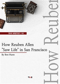 "How Reuben Allen""Saw Life"" in San Francisco (영어로 세계문학읽기 102)"
