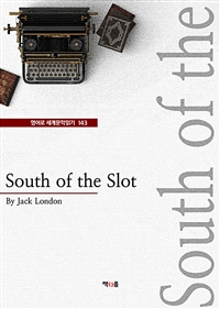 South of the Slot (영어로 세계문학읽기 143)